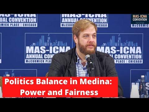 Knowledge Retreat: Politics Balance in Medina: Power and Fairness   Suhaib Webb #MASCON2017