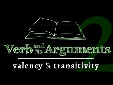 The verb & its arguments: valency & transitivity (Lesson 2 of 4)
