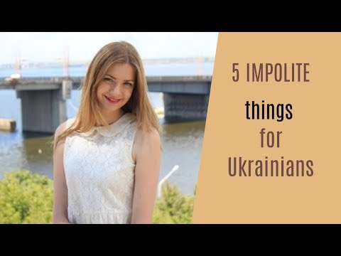 5 IMPOLITE and WEIRD things for Ukrainians