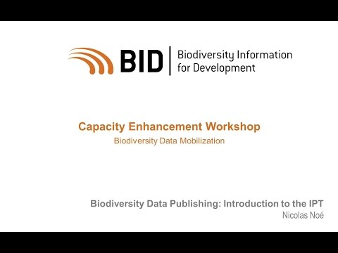 BID Workshop - Activity VIII.01 Part 02 - Introduction to the GBIF IPT
