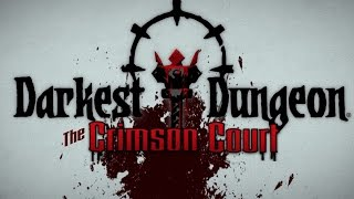 Darkest Dungeon: The Crimson Court - Launch Trailer