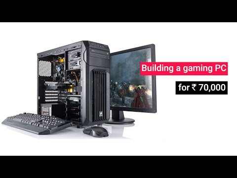 Building a gaming PC for Rs. 70,000