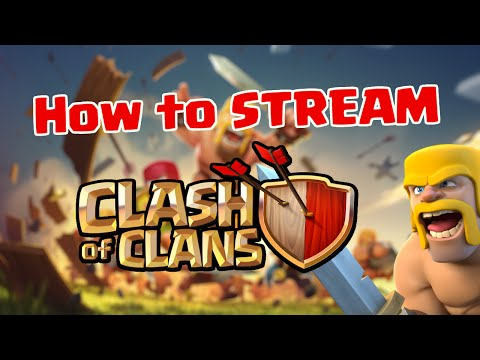 How to stream Clash of Clans! [Mac & PC]