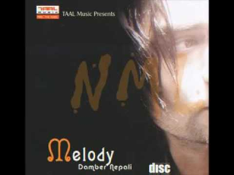 Damber Nepali - Melody || album songs ||  mp3