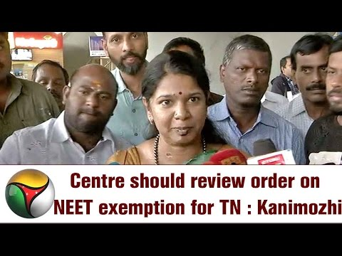 Centre should review order on NEET exemption for TN : Kanimozhi