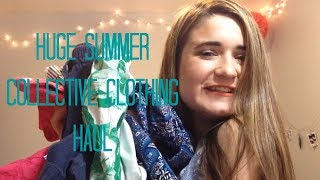 Huge Collective Summer Haul 2017 // Camsglam