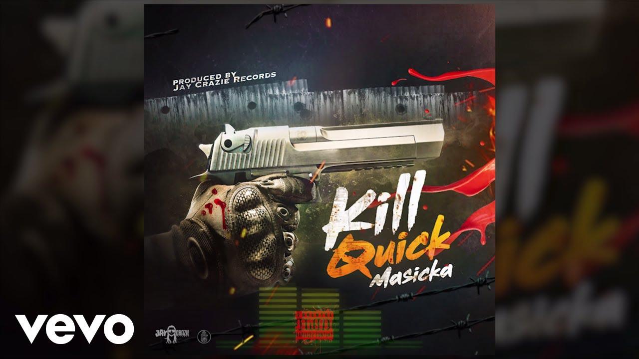 masicka-kill-quick-audio-masickagenahsydevevo