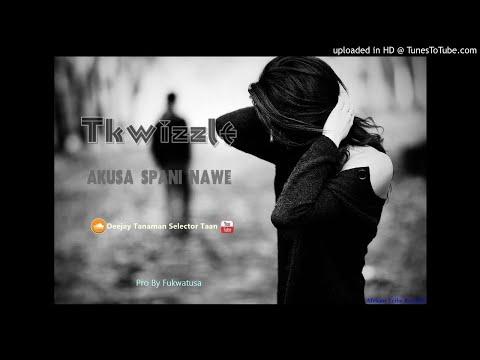 Tkwizzle - Akusa Spani Nawe[Pro By Fukwatusa @African Tribe Records]