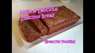 Gambar cover Moist & Delicious Zucchini Bread | Great for freezing