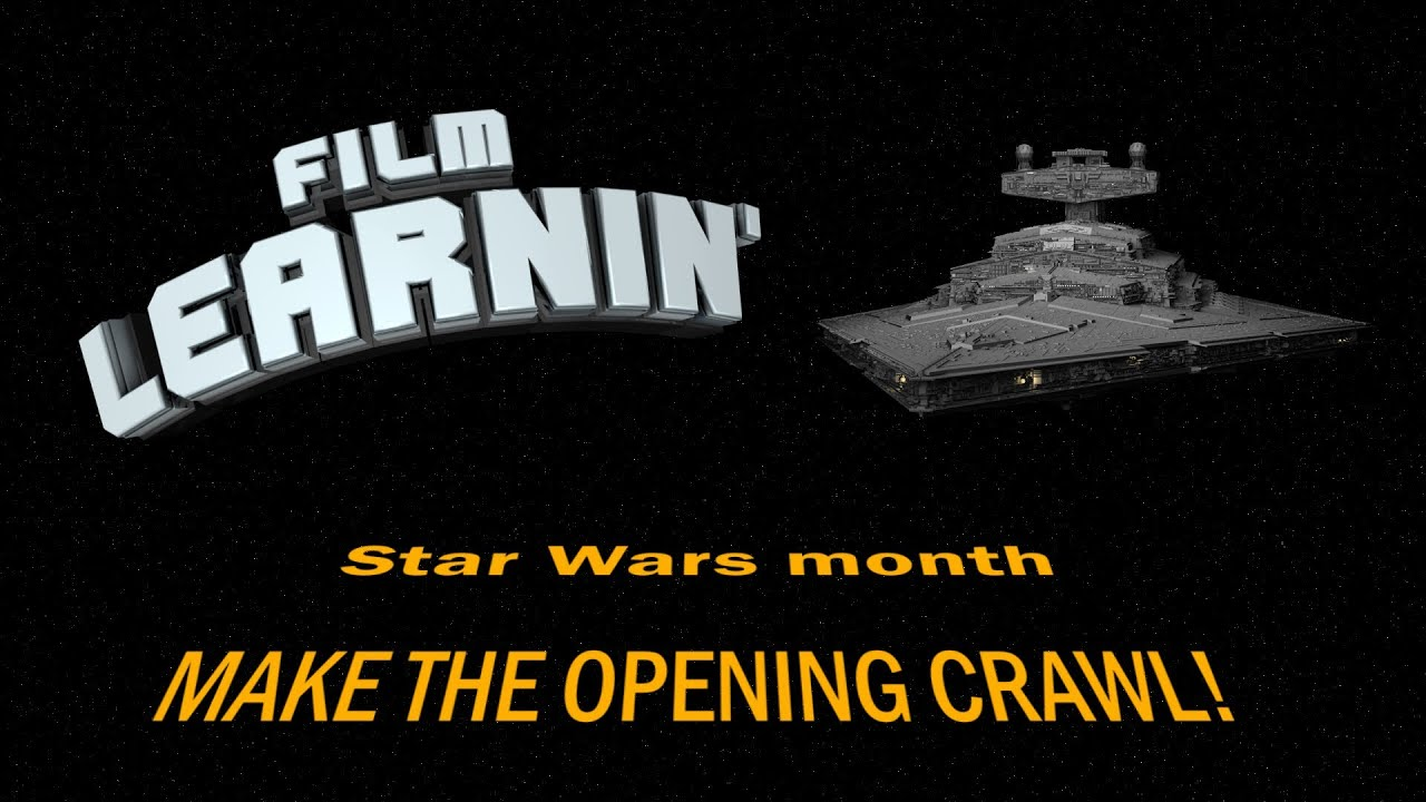 Film Learnin: Star Wars - make the opening crawl + free stuff!
