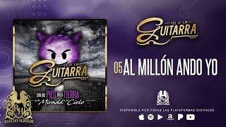 El De La Guitarra - Al Millón Ando Yo [Official Audio]