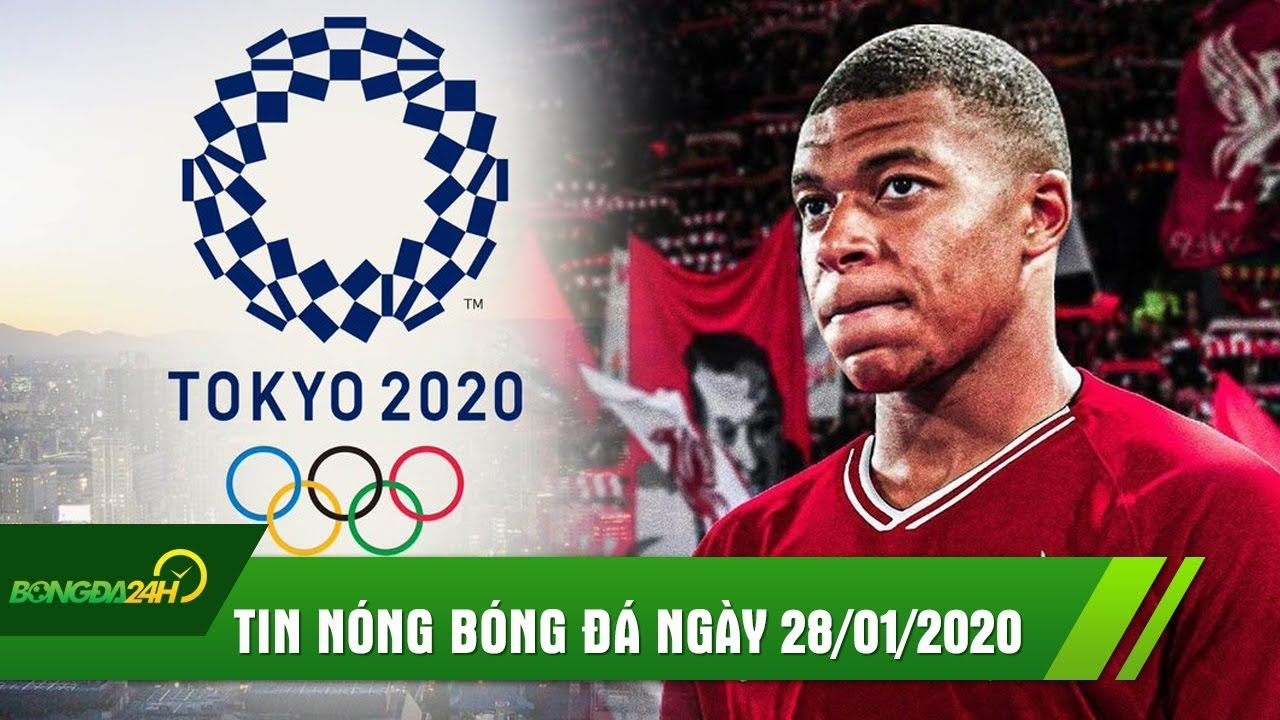 TIN NÓNG BÓNG ĐÁ 28/1: Vũ Hán mất quyền tổ chức VL Olympic 2020, Mbappe sẵn sàng gia nhập Liverpool