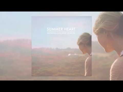 Summer Heart - Nothing Can Stop Us Now (Official Audio)