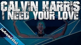 Calvin Harris - I Need Your Love ft. Ellie Goulding [INSTRUMENTAL]