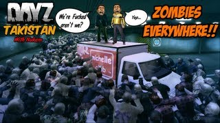 DayZ - ZOMBIES EVERYWHERE - Takistan w/ Nukem