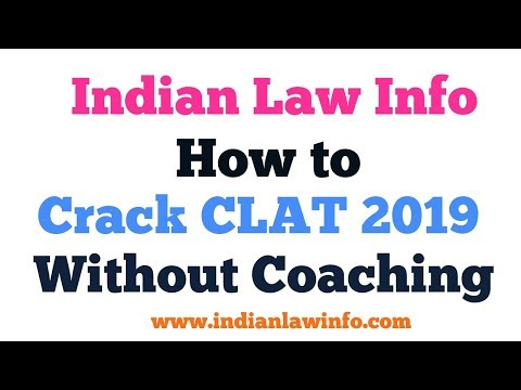 How to crack CLAT 2018 without Coaching- Indian Law Info
