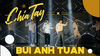 Chia Tay - Bùi Anh Tuấn (On Stage Version)   T Production (Official Video)
