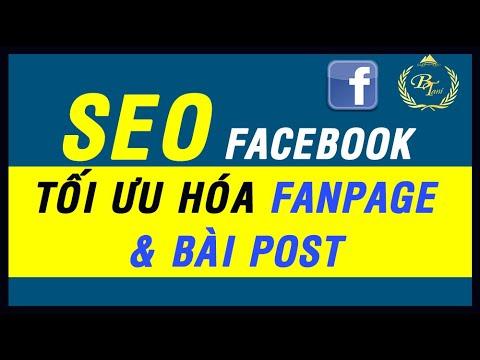 SEO FACEBOOK – Tối Ưu Hóa Fanpage Và Bài Post