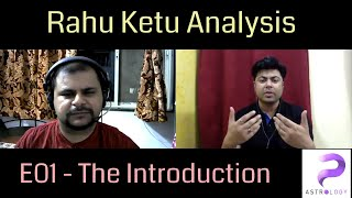 Rahu Ketu analysis collaboration ft. Ved Vyaskov - E01 - Introduction