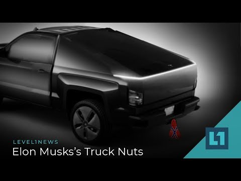 Level1 News March 20 2019: Elon Musk's Truck Nuts