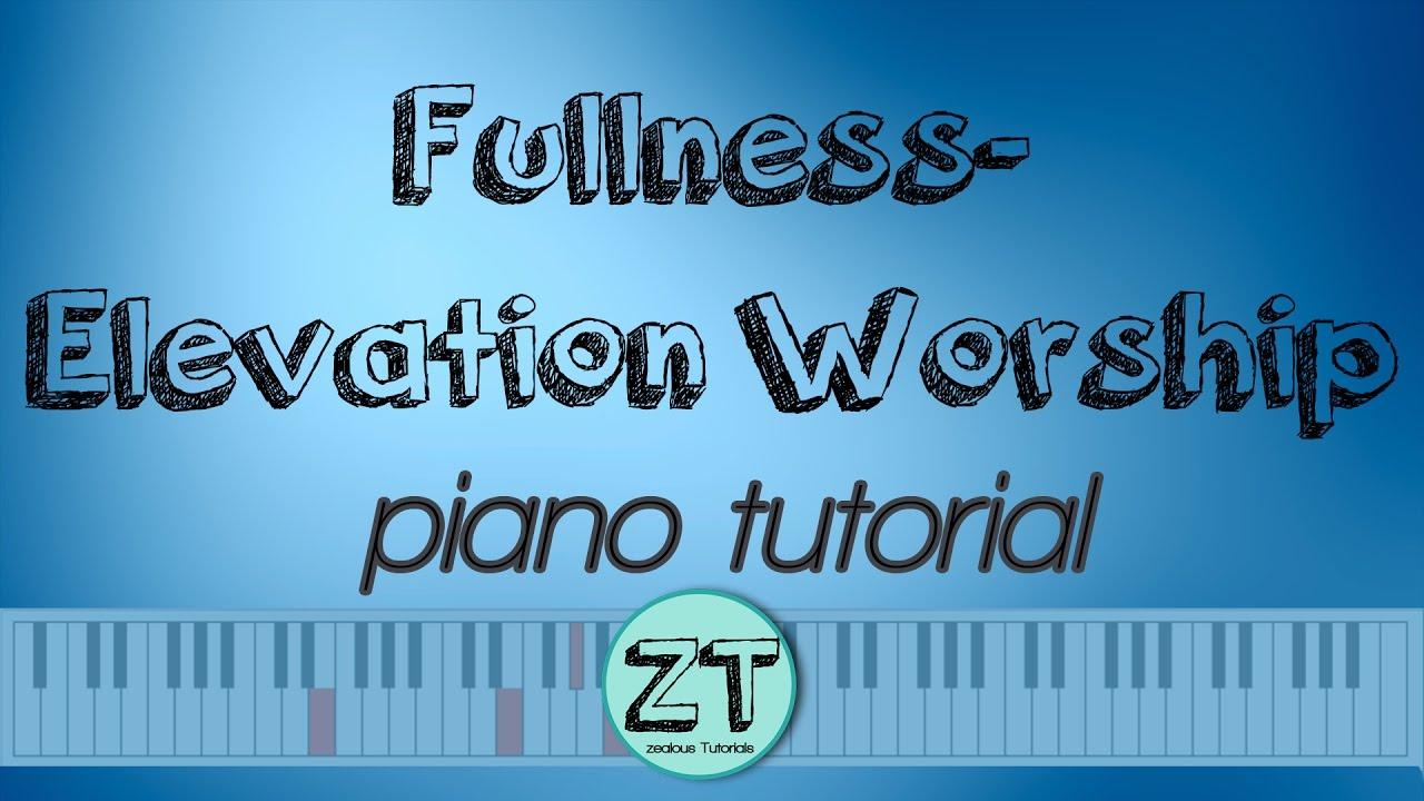 Fullness elevation worship piano tutorial youtube fullness elevation worship piano tutorial baditri Images
