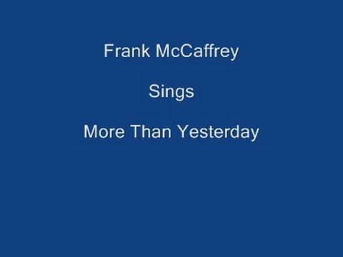 More Than Yesterday + On Screen Lyrics - Frank McCaffrey