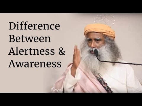 Difference Between Alertness & Awareness | Sadhguru