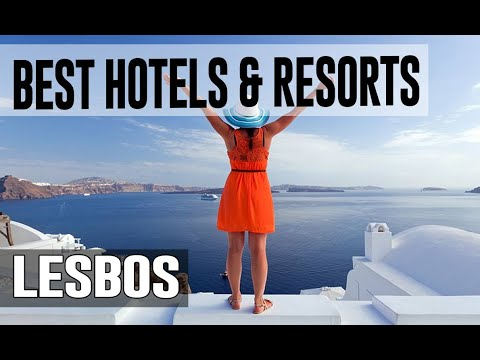 Best Hotels and Resorts in Lesbos, Greece