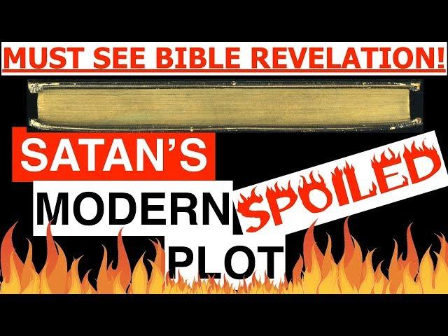 SATAN'S Modern Plot SPOILED! MUST SEE Bible Revelation!