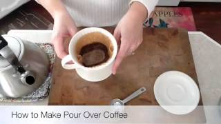 How to Make Pour Over Coffee | Spoon And Saucer