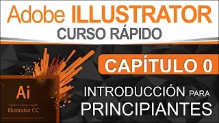 Curso Illustrator  Capítulo 0, Introducción Para Principiantes