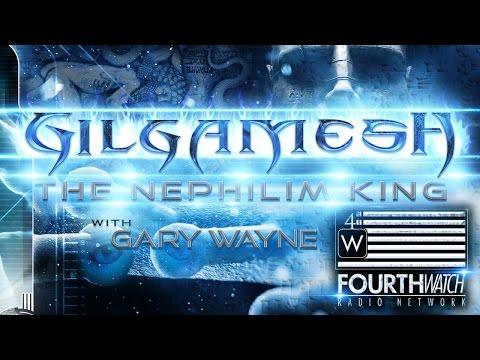 Gilgamesh: The Nephilim King with Gary Wayne
