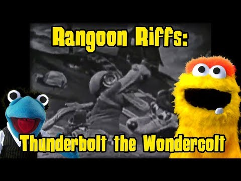 Rangoon Riffs #27: Thunderbolt the Wondercolt