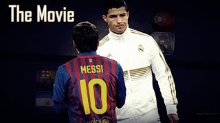 Cristiano Ronaldo Vs Lionel Messi 20112012 The Movie