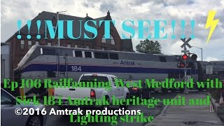 Ep 106 Railfanning West Medford with Sick 184 Amtrak heritage unit and Lighting strike