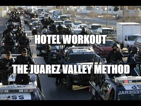 Hotel Workout - The Juarez Valley Method
