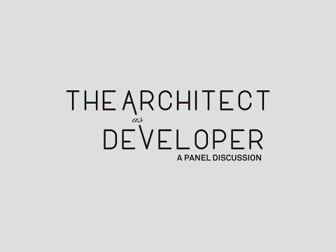 The Architect as Developer, Panel Discussion 11/5 Harvard GSD