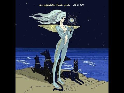 The Legendary Flower Punk - Wabi Wu - Full Album