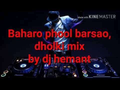 Baharo phool barsao,hard dholki ,,Dj hemant
