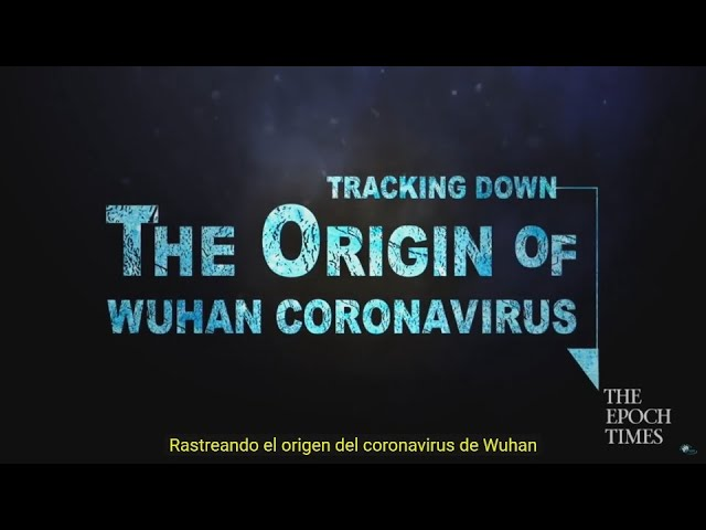 DOCUMENTAL: Rastreando el Origen del Coronavirus de Wuhan, de Joshua Philipp
