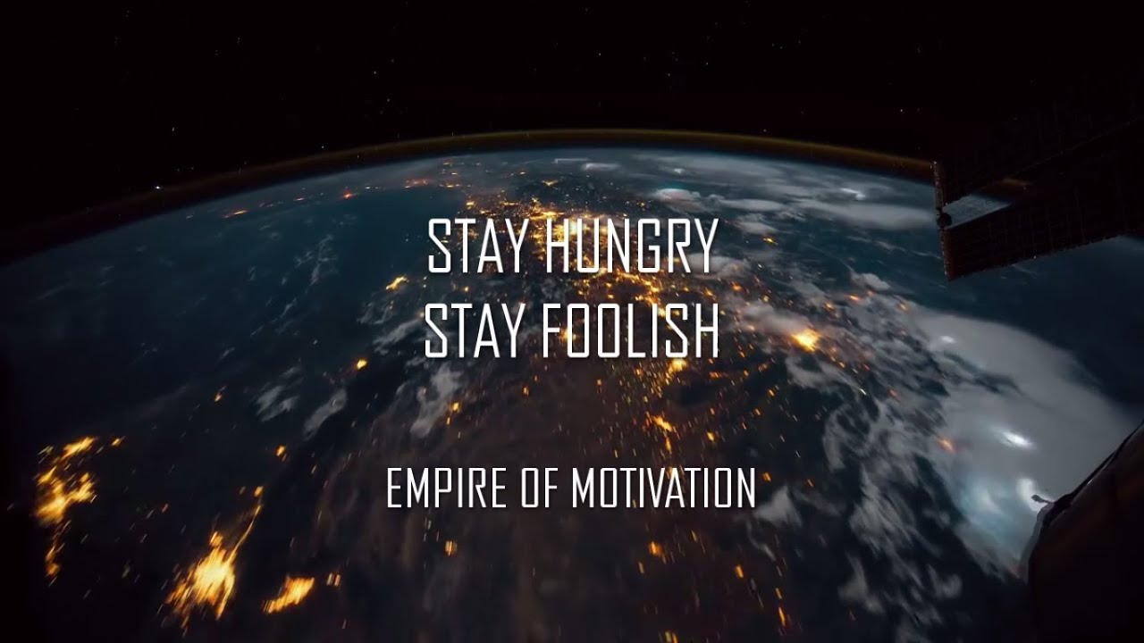 STAY HUNGRY STAY FOOLISH | STEVE JOBS MOTIVATION - YouTube
