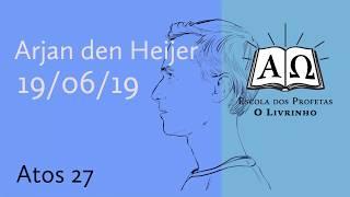 Atos 27   Arjan den Heijer (19/06/19)