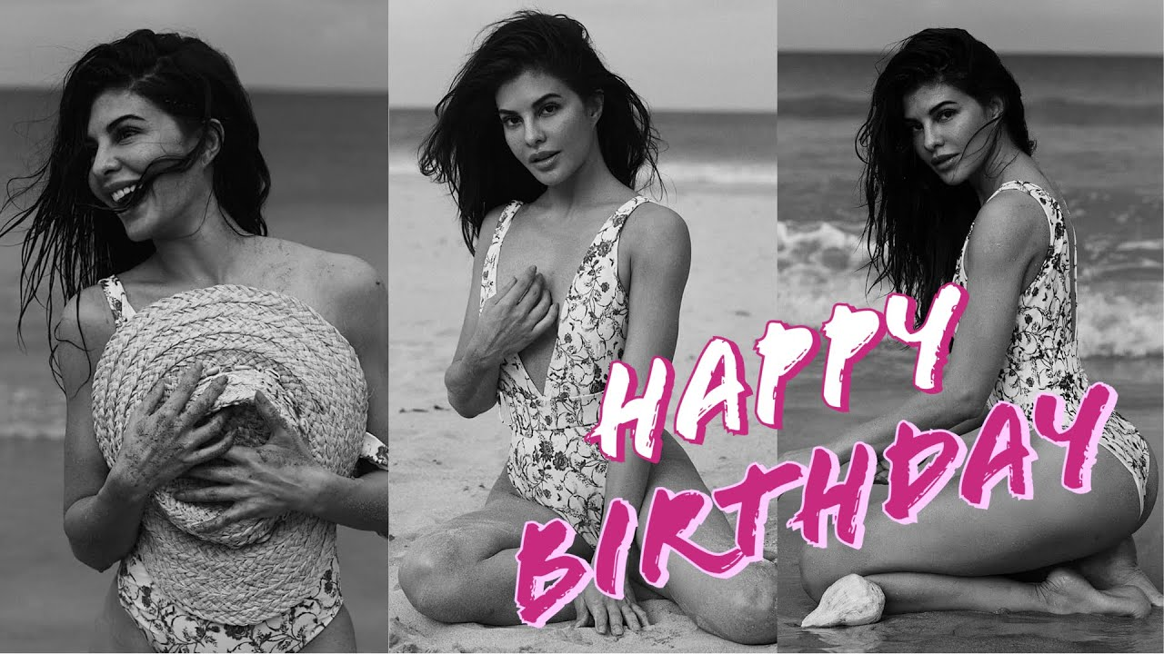 Hot and Sizzling Jacqueline Fernandez   Happy Birthday 2020