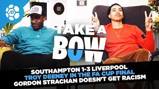 Southampton 1-3 Liverpool, Troy Deeney In FA Cup Final, Gordon Strachan Doesn't Get It - Take aBow