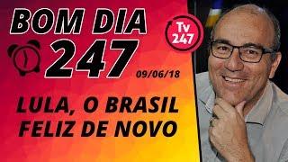 Baixar Bom dia 247 (9/6/18) – Lula, o Brasil feliz de novo