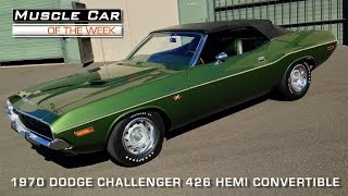 Muscle Car Of The Week Episode #86: 1970 Dodge Challenger 426 Hemi Convertible Video