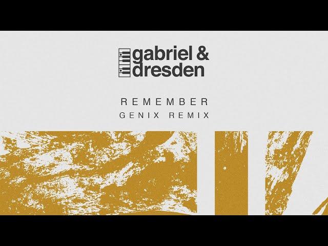 Gabriel & Dresden feat. Centre - Remember (Genix Remix)