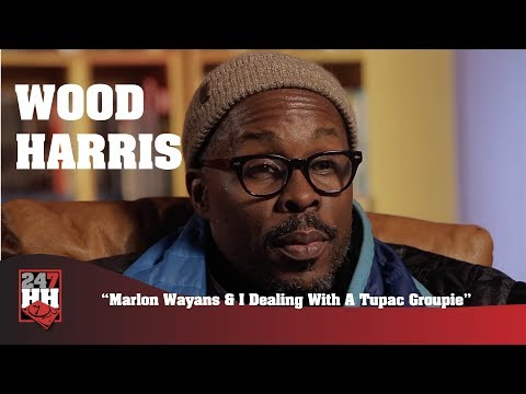 Wood Harris  Marlon Wayans & I Dealing With A Tupac Groupie 247HH Wild Tour Stories