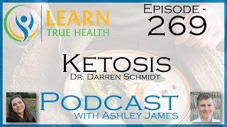 Ketosis - Dr. Darren Schmidt And Ashley James - #269