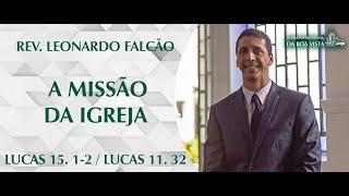 A missão da Igreja | Rev. Leonardo Falcão | IPBV